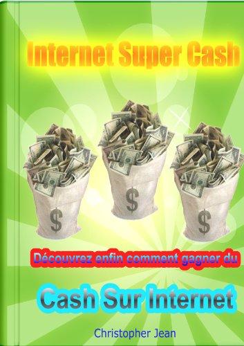 Internet Super Cash par Christopher Jean
