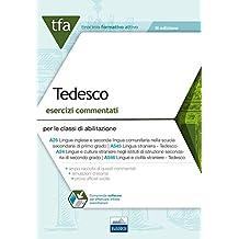 7 TFA. Tedesco. Esercizi commentati per le classi A25, A545, A24, A546. Con software di simulazione