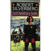 Lord Valentine's Castle (Majipoor Cycle) by Robert Silverberg (1995-07-01)