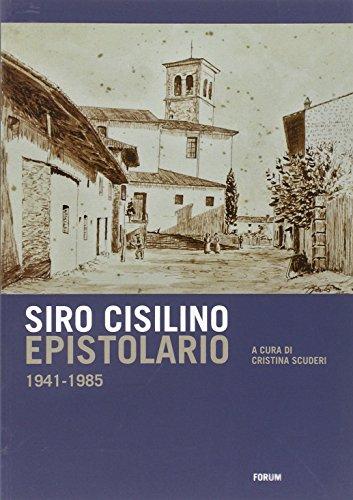 Epistolario 1941-1985 por Siro Cisilino