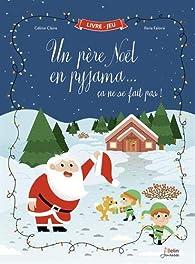 Un père Noël en pyjama... ça ne se fait pas ! par Céline Claire