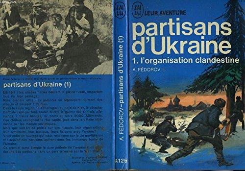 Partisans d' ukraine - tome 1 - l'organisation clandestine