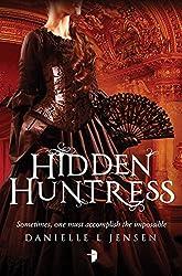 Hidden Huntress (The Malediction Trilogy)