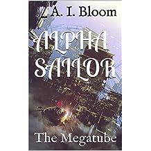 Alpha Sailor: The Megatube