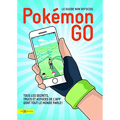 Pokémon Go, le guide non officiel