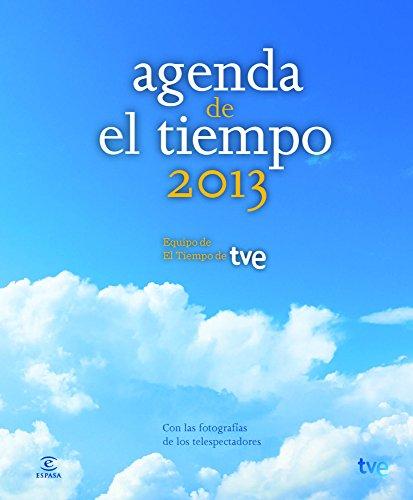 Descargar Libro Agenda El Tiempo 2013 (FUERA DE COLECCIÓN Y ONE SHOT) de Equipo de El Tiempo de TVE