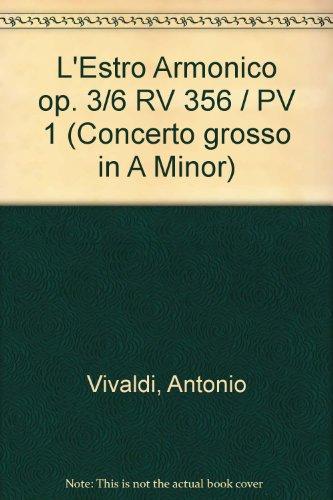L'Estro Armonico Op. 3/6 Rv 356/Pv 1