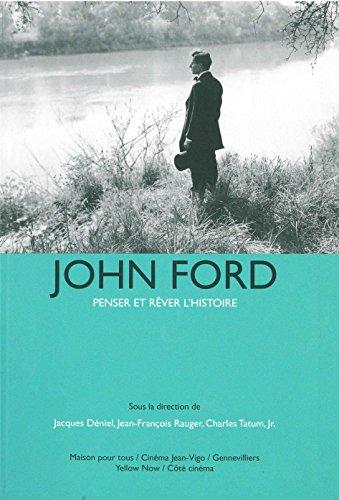 John Ford : Penser et rêver l'histoire par Collectif