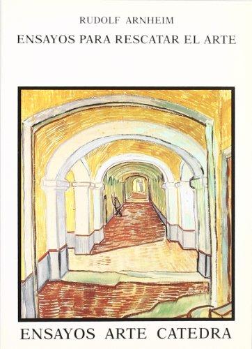Ensayos Para Rescatar El Arte por Rudolf Arnheim