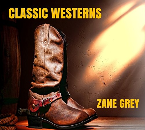 Classic Westerns - 27 Zane Grey Novels (English Edition)