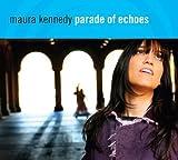 Songtexte von Maura Kennedy - Parade of Echos
