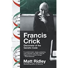 Francis Crick: Discoverer of the Genetic Code (Eminent Lives) by Matt Ridley (2009-11-03)