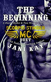 A Duet: The Beginning - Scorpio Stinger MC Series: Ryder Plus Two Worlds Colliding by [Kay, Jani]