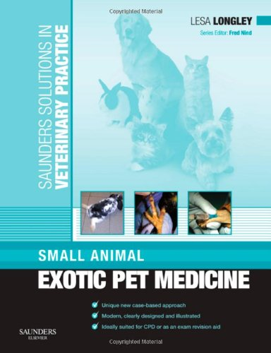 Saunders Solutions in Veterinary Practice: Small Animal Exotic Pet Medicine, 1e