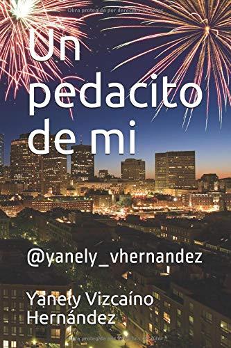 Un pedacito de mi: @yanely_vhernandez