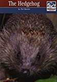 The Hedgehog (Mammal Society Species Series)