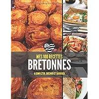 MES 100 RECETTES BRETONNES A compléter, cuisiner et savourer: Livre de recettes à écrire soi-même I Carnet & Cahier…