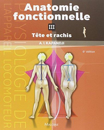Anatomie fonctionelle, tome 3 : Tête et rachis