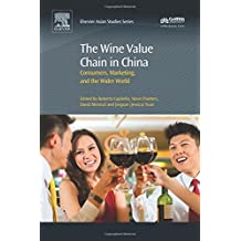 The Wine Value Chain in China: Global Dynamics, Marketing and Communication in the Contemporary Chinese Wine Market