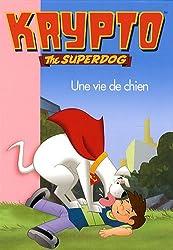 Krypto, Tome 9 : Une vie de chien