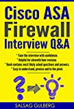 CISCO ASA Firewall Interview Q&A - Prepare for Firewall Admin Role And Face Interview With Confidence - A Positive Step