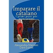 Imparare il catalano: I primi passi per principianti (Italian Edition)