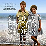 Shores Beyond Shores: From Holocaust to Hope
