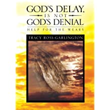 Amazon tracy ross kindle store gods delay is not gods denial help for the weary fandeluxe Ebook collections