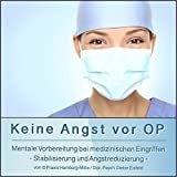 KEINE ANGST VOR OP: (Hypnose-Audio-CD)