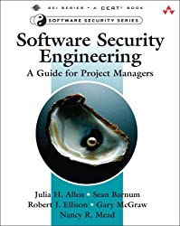 Software Security Engineering: A Guide for Project Managers by Julia H. Allen (2008-05-11)