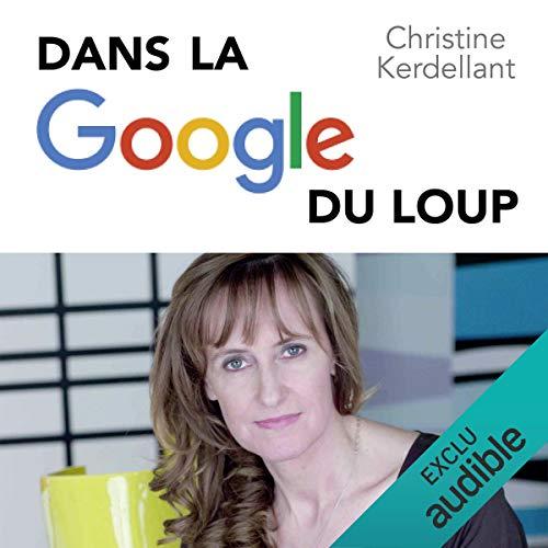 Dans la Google du loup par Christine Kerdellant