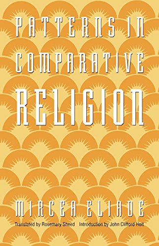 Patterns in Comparative Religion por Mircea Eliade