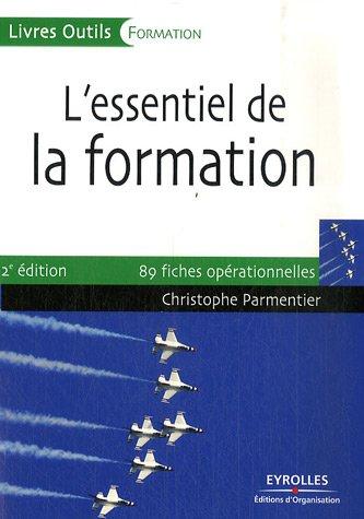 L'essentiel de la formation: 89 fiches opérationnelles par Christophe Parmentier