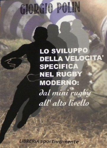 Lo sviluppo della velocità specifica nel rugby moderno. Dal mini rugby all'alto livello