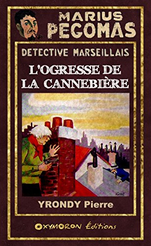 Marius Pégomas - L'Ogresse de la Cannebière par Pierre Yrondy