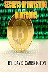 Secrets Of Investing In Bitcoins: Engliah Version 1 by Rockky Roy (2014-05-06)