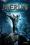 Les années oubliées: 1 (Merlin) (French Edition)