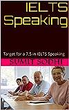 IELTS Speaking: Target for a 7.5 in IELTS Speaking