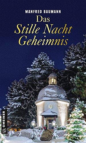 Baumann, Manfred: Das Stille Nacht Geheimnis