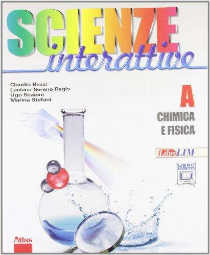 Scienze interattive. Con espansione online. Per la Scuola media