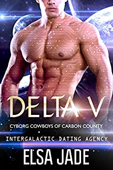 Delta V: Intergalactic Dating Agency (Cyborg Cowboys of Carbon County Book 2) by [Jade, Elsa]