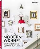 Modern Wohnen - Das Buch über Interior, den eigenen Stil finden und Do-it-yourself-Tiricks. Mit Blogger-Tipps (Deutsch) - 22,3x28,7 cm, 224 Seiten