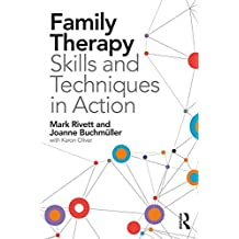 Family Therapy Skills and Techniques in Action