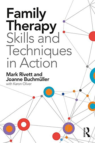 Family Therapy Skills and Techniques in Action por Mark Rivett