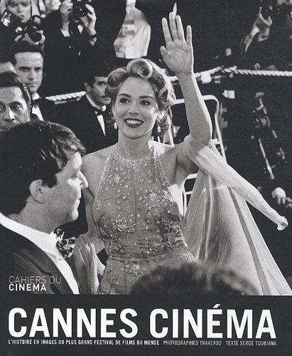 Cannes cinéma : L'histoire en images du plus grand festival de films du monde par Serge Toubiana