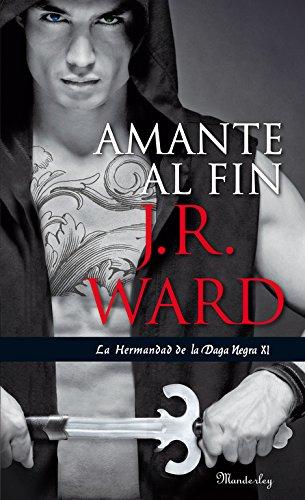 Descargar Libro Amante al fin (La Hermandad de la Daga Negra 11) (MANDERLEY INTERNACIONAL) de J.R. Ward