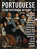 2 - Portuguese - Learn Portuguese with Art: Learn how to describe what you see, with bilingual text in English and Portuguese, as you explore beautiful artwork (English Edition)