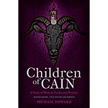 Children of Cain: A Study of Modern Traditional Witches