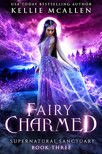 Fairy Charmed: A Paranormal Romance (Supernatural Sanctuary Book 3) (English Edition)