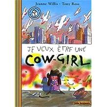Je veux être une cow-girl